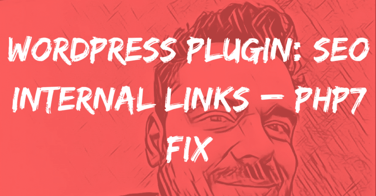 WordPress Plugin: SEO Internal Links – PHP7 Fix