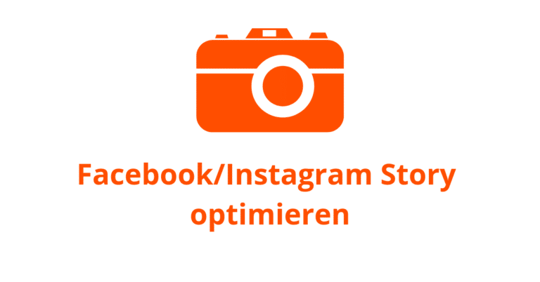 Facebook/Instagram Story optimieren, Teil 1